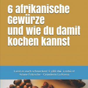 6 Afrikanische Gewürze